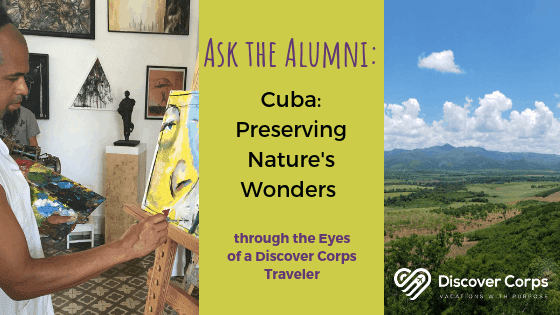 Ask the Alumni: Cuba Trips through the Eyes of a Discover Corps Traveler