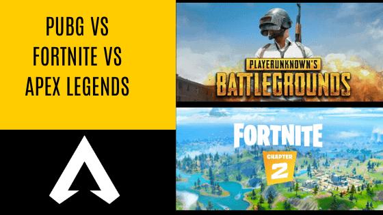 PUBG vs fortnite vs apex legends