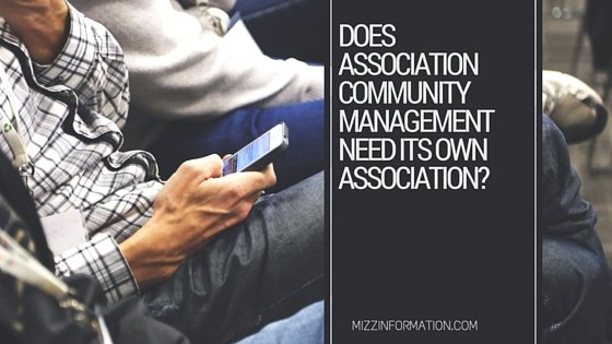 Does Association Community Management Need Its Own Association?