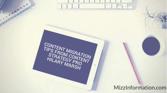 Content Migration Tips from Content Strategy Pro Hilary Marsh (1)