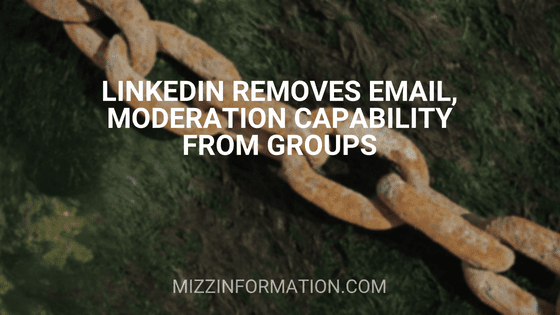 LinkedIn Removes Email, Moderation Capability from Groups