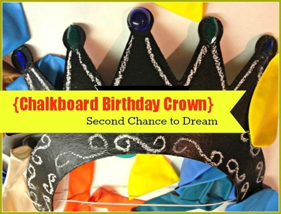 Second Chance to Dream: Chalkboard Birthday Crown