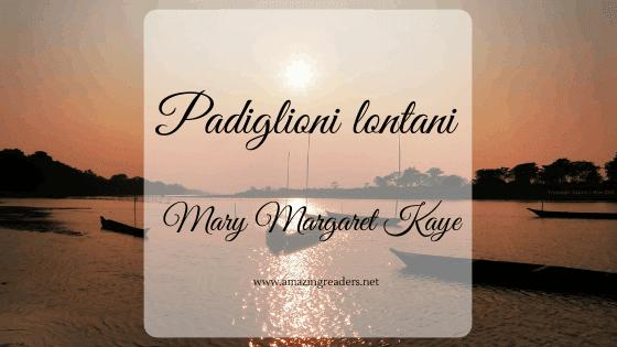 Padiglioni lontani, di M. M. Kaye