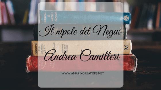 Il nipote del Negus, di Andrea Camilleri