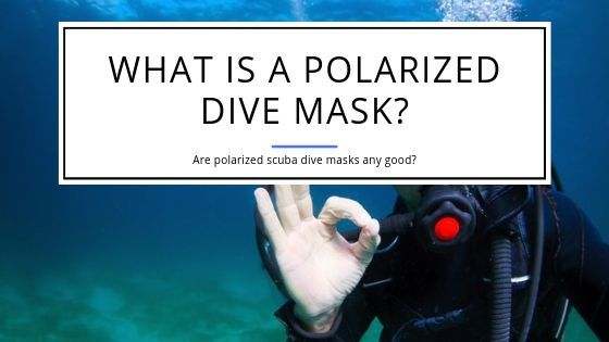 What is a Polarized Dive Mask