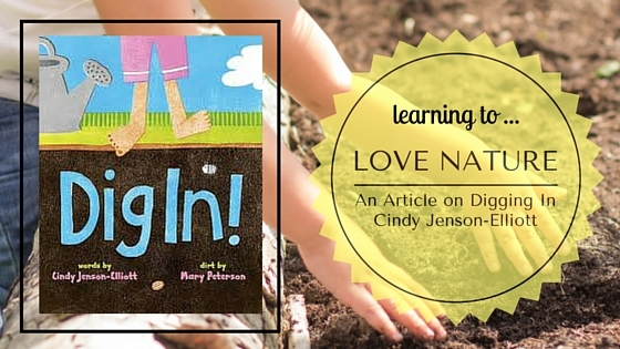 Learning to Love Nature_ Dig In! with Cindy Jenson-Elliott