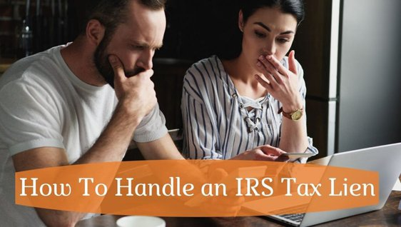 How to Handle an IRS Tax Lien