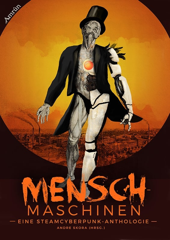 Menschmaschinen - Eine Steamcyberpunk Anthologie 8