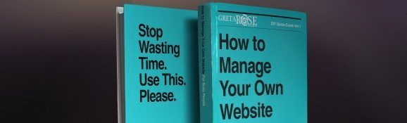 How to Manage Your Own Website by Greta Rose