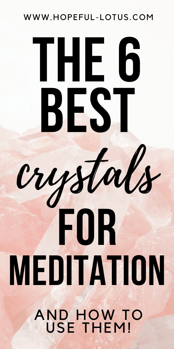 the 6 best crystals for meditation