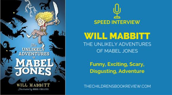 Will Mabbitt, Author of The Unlikely Adventures of Mabel Jones | Speed Interview