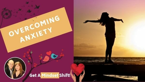 Breakthrough Mindsets - Overcoming Anxiety
