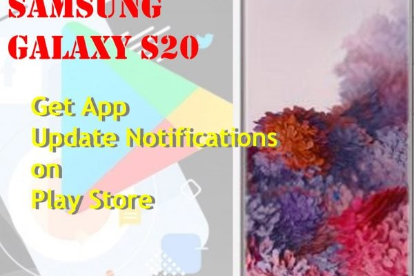 get app update notifications on galaxy s20 play store