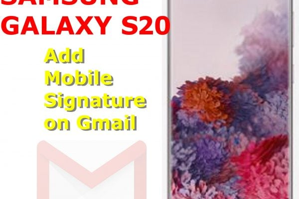 how to add mobile signature on galaxy s20 gmail