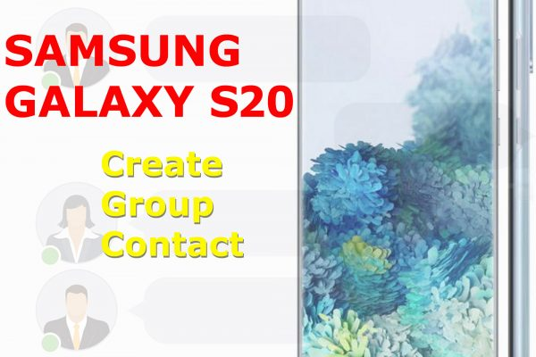 how to create a group contact on galaxy s20