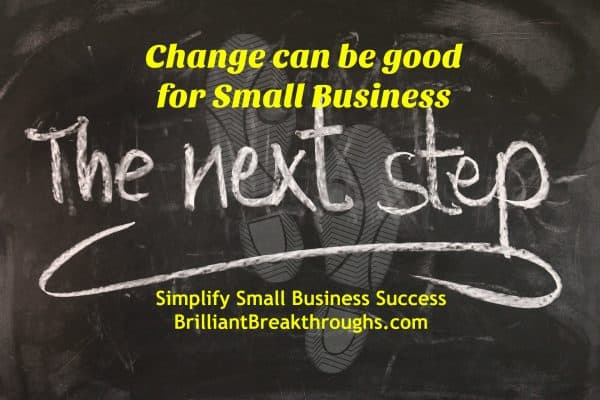 """Master Business Coaching by Brilliant Breakthroughs, Inc. illustrated by shoe imprints and """"the next step"""" written in chalk- Change can be good for Small Business."""