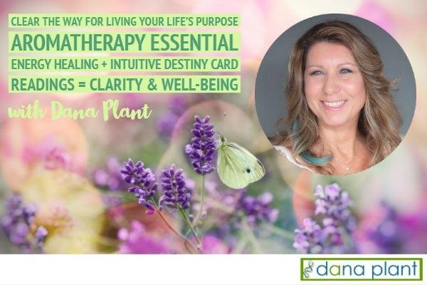 Dana Plant Aromatherapist-Energy Healer- Intuitive Psychic Readings