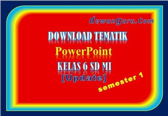download tematik powerpoint kelas 6 sd mi [update]