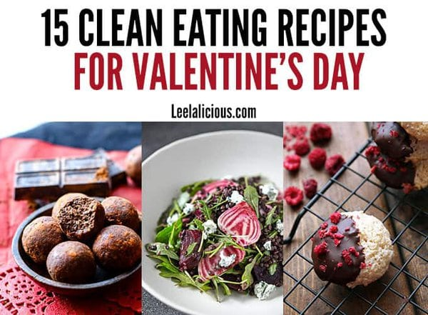 15 Clean Eating Valentine's Recipes