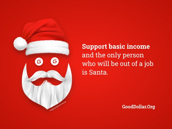 Support basic income and the only person out of a job is Santa