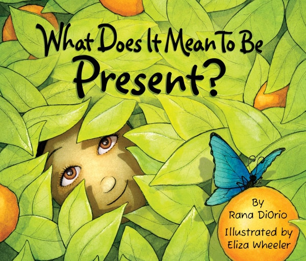 What Does It Mean To Be Present? (What Does It Mean...?) By Rana Diorio