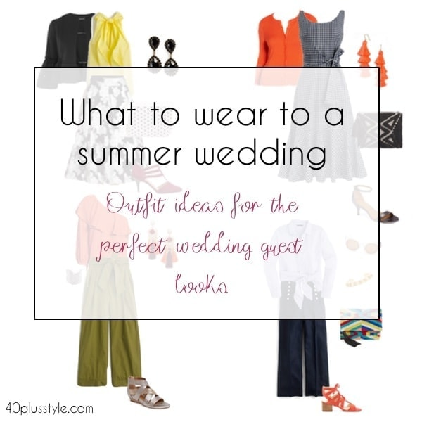 What to wear to a summer wedding | 40plusstyle.com