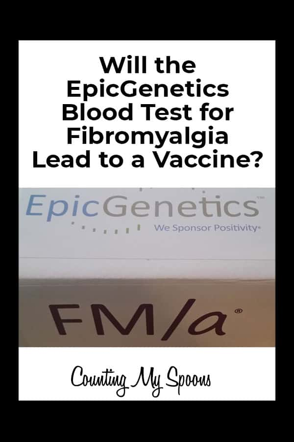 EpicGenetics hopes their fibromyalgia blood test will lead to a vaccine - Will it?