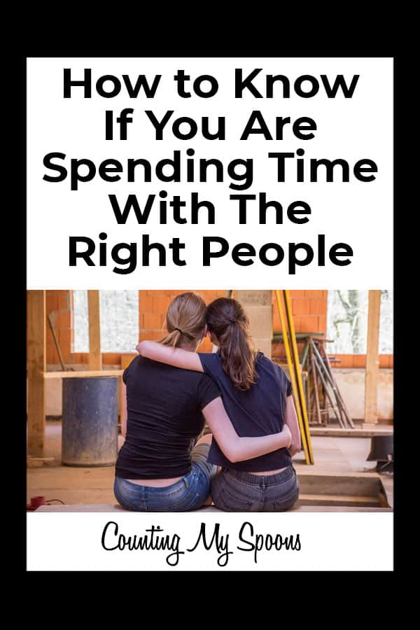How do you know if you are spending time with the right people