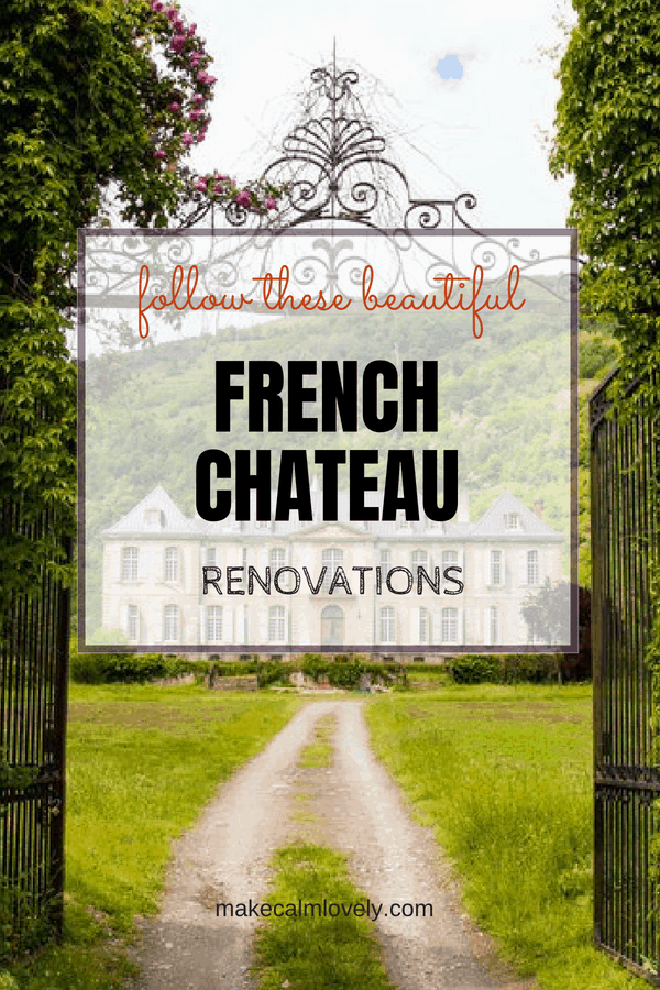 Follow these beautiful French chateau renovations