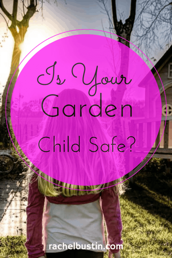 Is your Garden Child Safe? Here are some hints and tips to help you keep your garden hazard free.