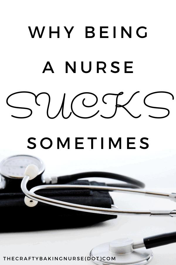 Why Being a Nurse Sucks Sometimes