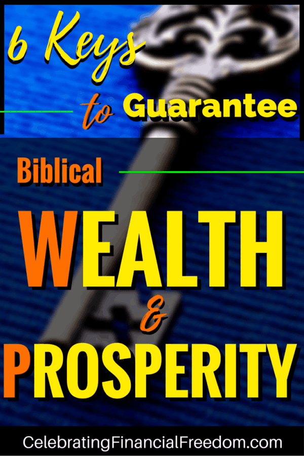 (2020) 6 Keys to Guarantee Biblical Wealth and Prosperity