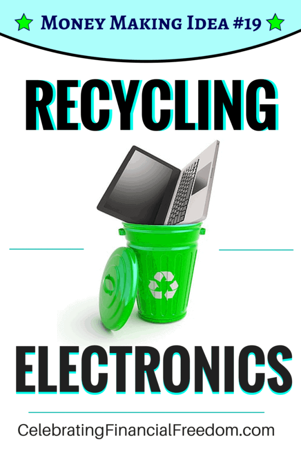 Money Making Idea #19- Recycling Electronics