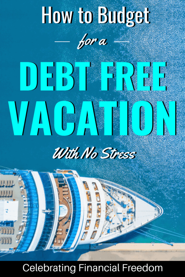 How to Budget for a Debt-Free Vacation With No Stress