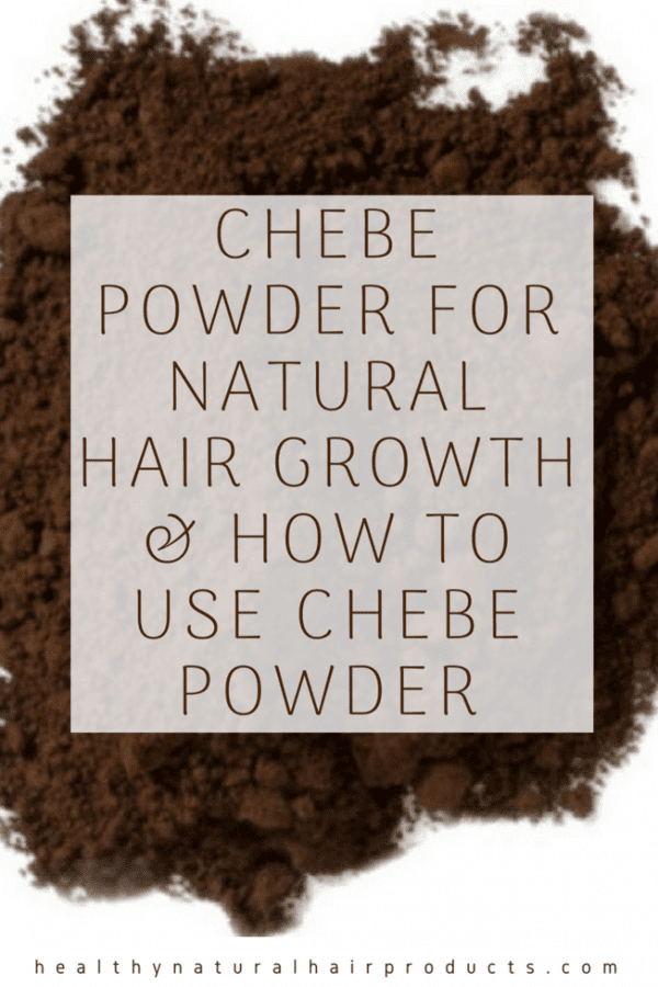 Chebe powder for natural hair growth and how to use chebe powder for natural hair
