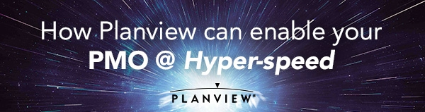 How Planview Can Enable Your PMO at Hyper-speed
