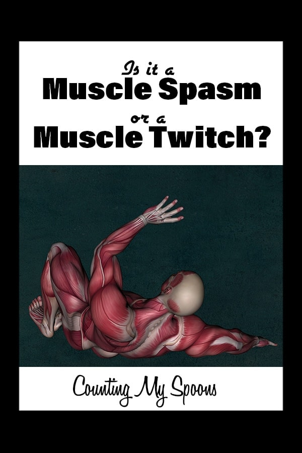Is it a muscle spasm or a muscle twitch? What's the difference via Counting My Spoons