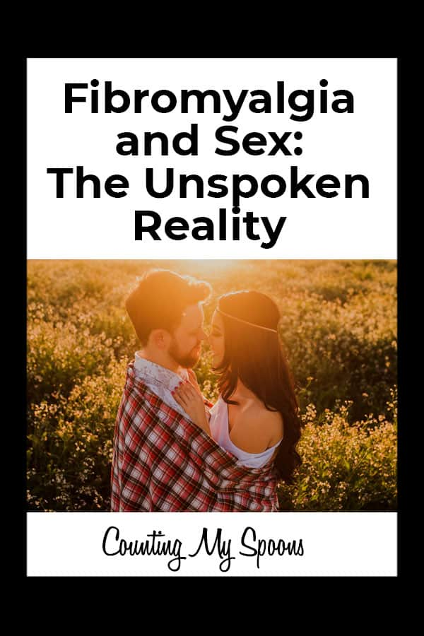 Fibromyalgia and Sex: The Unspoken Reality