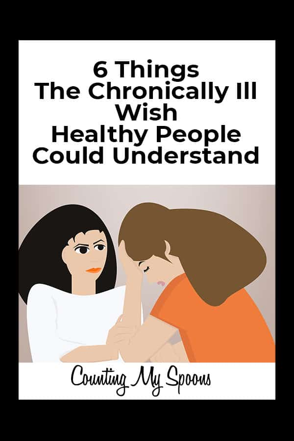 6 Things the chronically ill wish healthy people could understand