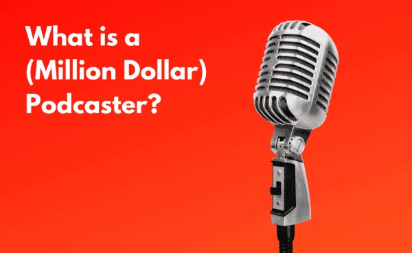 What is A Podcaster?