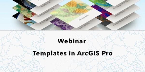 Webinar Templates in ArcGIS Pro