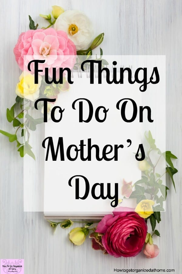Looking for fun things to do or make on Mother's day? Make the day as special as you can as a way to say thank you for all she does for you!