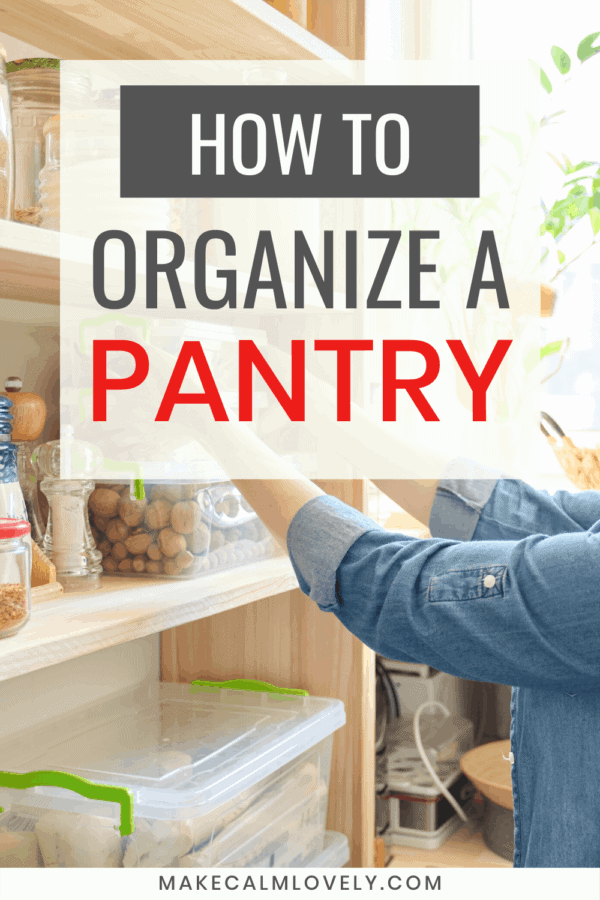 How to organize a pantry. Tips and suggestions to completely organize and clean your pantry or food storage
