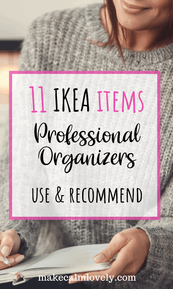 11 IKEA Items Professional Organizers use and recommend #IKEA #Professional Organizers #Organization #Storage
