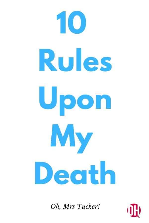 10 rules upon my death text graphic