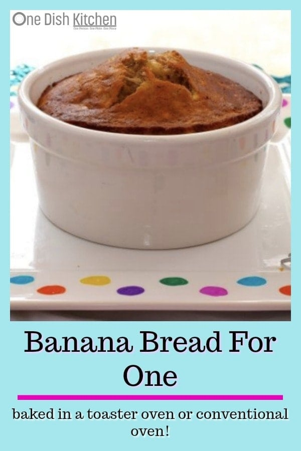 This Banana Bread Recipe for One is the perfect size to satisfy a sweet craving. It's easy to make and can be made in a toaster oven or a regular oven! | One Dish Kitchen | #singleserving #bananabread #1banana #cookingforone