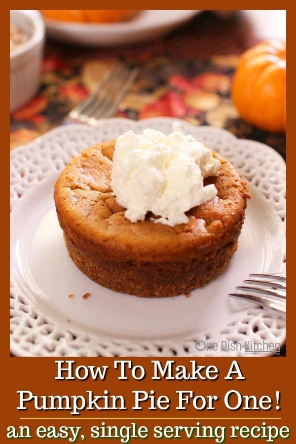 How To Make Pumpkin Pie For One – All the wonderful flavors and ingredients you'll find in a traditional Pumpkin Pie can be found in this perfectly rich, smooth and custardy Pumpkin Pie Recipe For One! | One Dish Kitchen | #Thanksgiving #pumpkin #pies #singleserving #pumpkinrecipes #cookingforone #recipeforone
