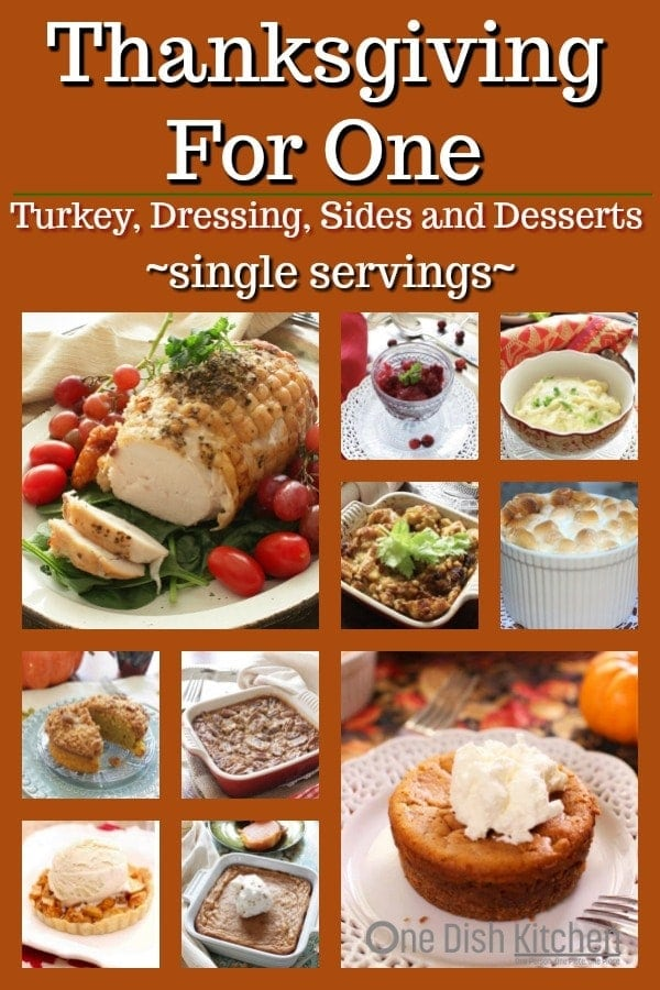 Thanksgiving for one recipes including turkey, dressing, side dishes and desserts | one dish kitchen