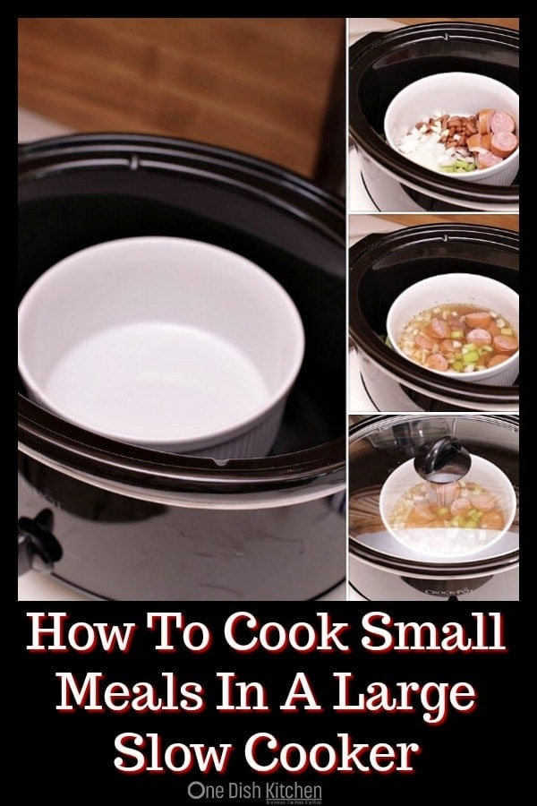 Cooking for one or two? We'll show you how to cook small meals in a large slow cooker by using an oven safe bowl. Plus, we're sharing several single serving slow cooker and Crock Pot recipes specially created to serve one person. No need to rush out to purchase a mini slow cooker, adapt your large slow cooker for small meals. | One Dish Kitchen | #slowcookersmallrecipes #slowcooker #crockpot