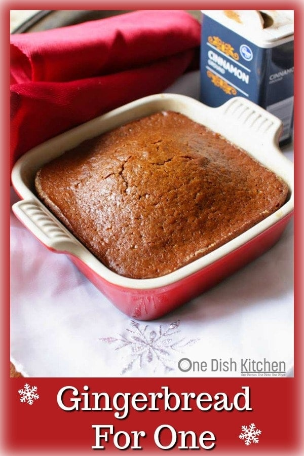 Gingerbread Recipe – So easy to make and perfect for the holidays. A small batch of sweet, perfectly spiced old fashioned gingerbread. This gingerbread is baked in a small baking dish and when sliced into squares will yield about 4 pieces of gingerbread. | One Dish Kitchen | #gingerbread #Christmas #christmasdesserts #singleserving #smallbatch #cakes #cakerecipe #holidaybaking #holidaydesserts